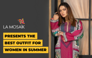 La Mosaik presents the Best outfit for women in summer